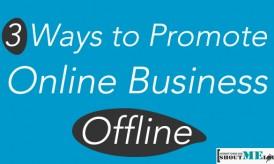 3 Ways to Promote Online Business Offline