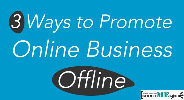 Promote Online Business Offline