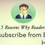 5 Reasons Why Readers Unsubscribe from Blog
