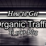 How to Get Organic Traffic to your Blog