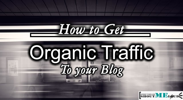 How To Get Organic Traffic From Search Engine To Your Blog