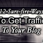 Ways to Get Traffic on Blog 150x150