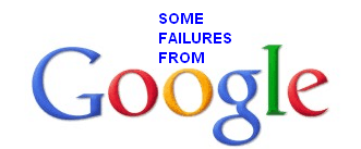 google failures 4 Biggest Failures from Google