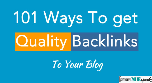 101 Ways to Get Quality Backlinks To Your Blog in 2016