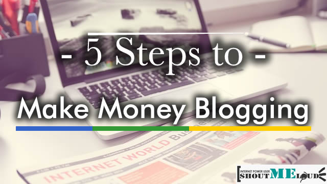 5 Steps to Make Money Blogging