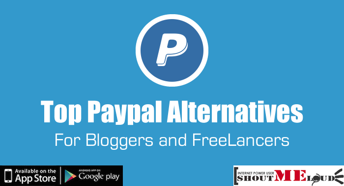 Top 6 Paypal Alternatives For Bloggers and FreeLancers