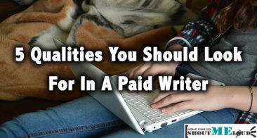 5 Qualities You Should Look For In A Paid Writer
