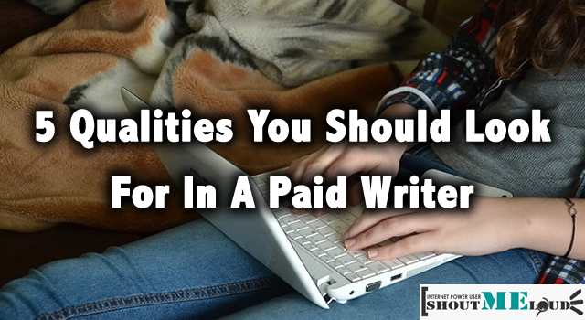 Qualities to Look in Paid Writer