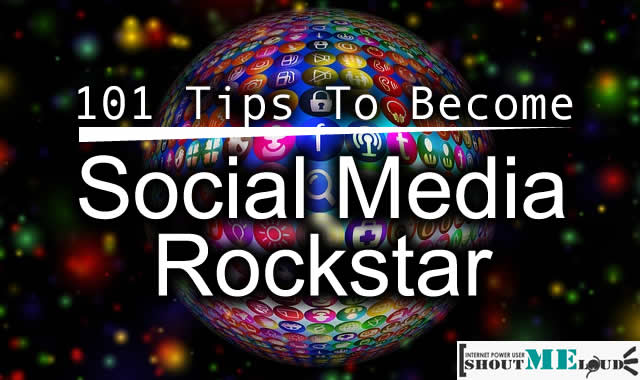 101 Social Media Tips to Become Social Media Rockstar