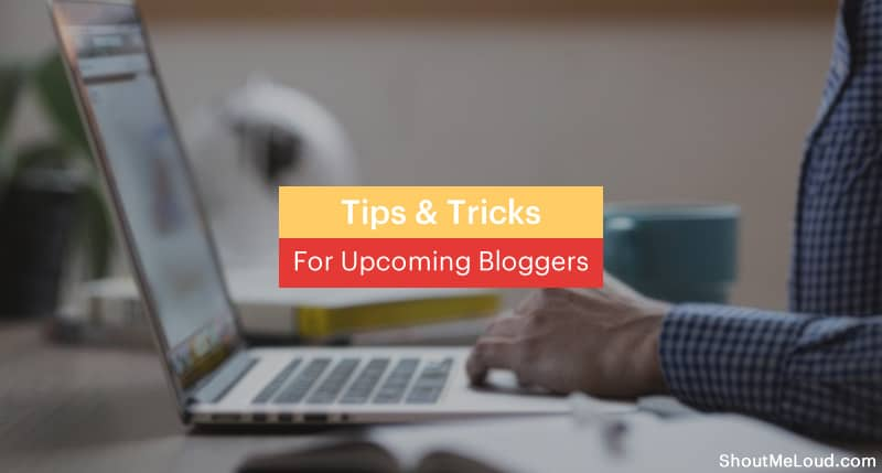 Tips For Upcoming Bloggers