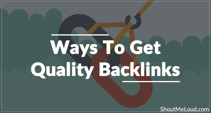 7 Ways To Get Quality Backlinks