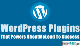 WordPress Plugins That Power ShoutMeLoud To Success