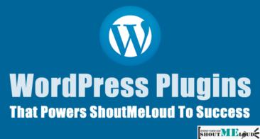 WordPress Plugins That Power ShoutMeLoud To Success
