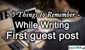5 Things to Remember while Writing First guest post