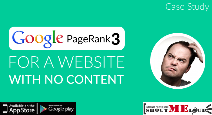 Google Page Rank 3 for a Website with no Content: Case Study