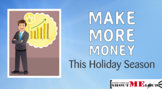 How to Make More Money this Holiday Season?