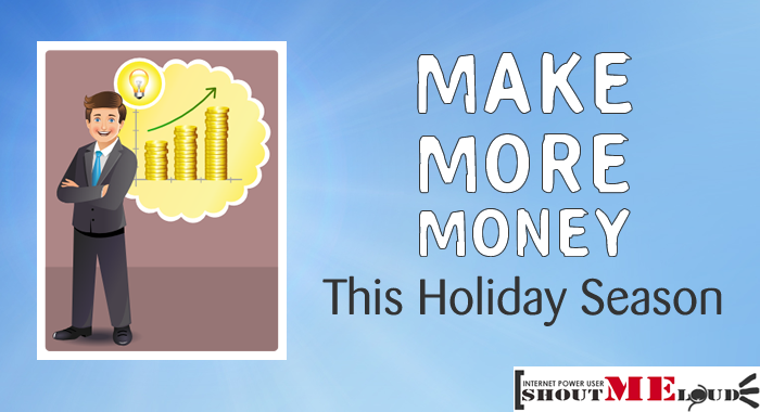 Make Money in Holidays