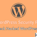 Top WordPress Security Plugins To Check Hacked WordPress blog