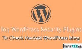 Top WordPress Security Plugins To Check Hacked WordPress blog