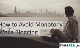 How to Avoid Monotony While Blogging