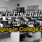 How to Find Balance When You are Blogging In College Days?