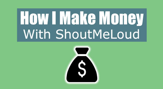 How Shoutmeloud Makes Money