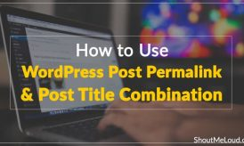 How to Use WordPress Post Permalink & Post Title Combination for SEO