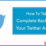 How To Take Complete Backup Of Your Twitter Account
