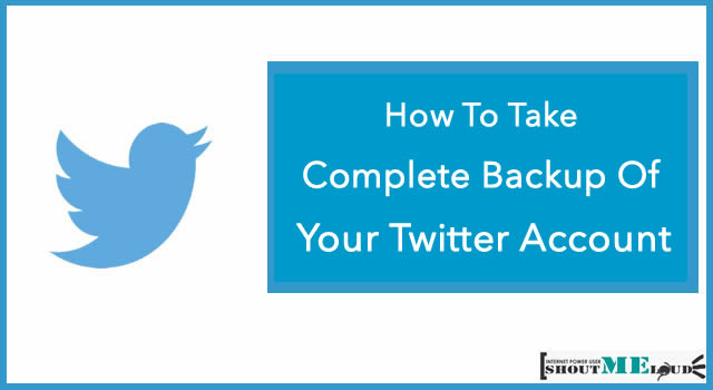 Take Backup Of Twitter Account