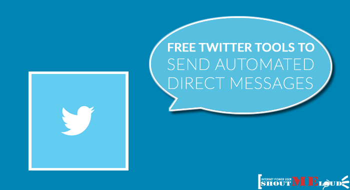 2 Free Twitter Tools to Send Automated Direct Messages