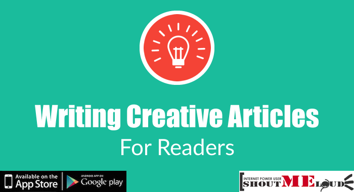 How to Write Creative Articles for Readers