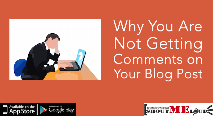 Why You Are Not Getting Comments on Your Blog Post