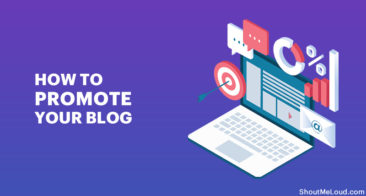 How To Promote Your Blog (12+ Actionable Blog Promotion Techniques)