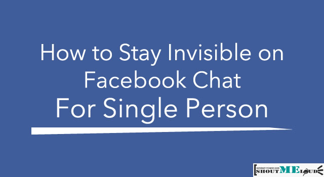 How to Stay Invisible on Facebook Chat for Single Person
