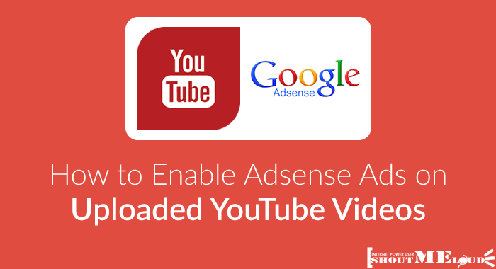 Enable AdSense on Uploaded YouTube Videos