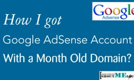 How I got Google AdSense Account with a Month Old Domain?