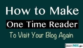 How To Make One-Time Reader To Revisit Your Blog Again