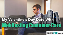 My Valentine's Day Date With WebHosting Customer Care