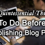 Before Publishing Blog Post 150x150