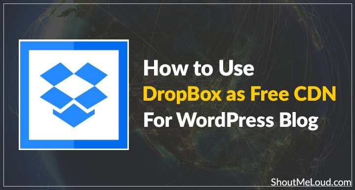 How to Use DropBox as Free CDN for WordPress Blog