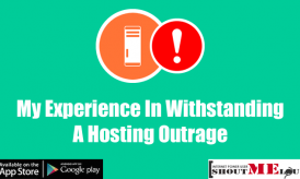 My Experience In Withstanding A Hosting Outrage