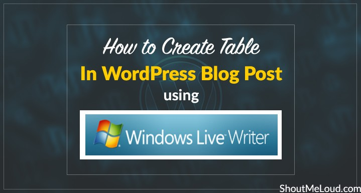 How to Create Table in WordPress Blog Post using Windows Live writer