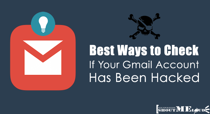 Ways to Check If Gmail Accout Is Hacked
