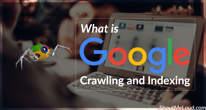 What is Google Crawling and Indexing?