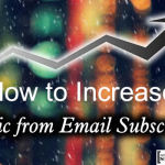 Increase Traffic from Email Subscribers 150x150