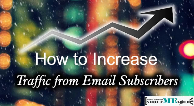 How to Increase Traffic from Email Subscribers?