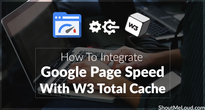 How To Integrate Google Page Speed with W3 Total Cache
