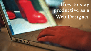 stay productive as web desi