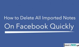 How to Delete All Imported Notes on Facebook Quickly