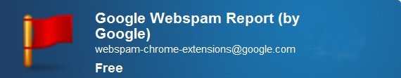 Google WebSpam Report Extension Report Spam to Google Directly from Chrome Browser: Extension